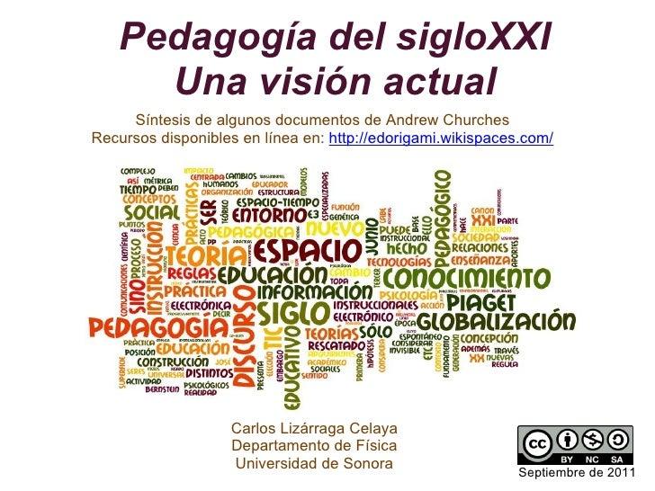 Pedagogía del sigloXXI     Una visión actual     Síntesis de algunos documentos de Andrew ChurchesRecursos disponibles en ...