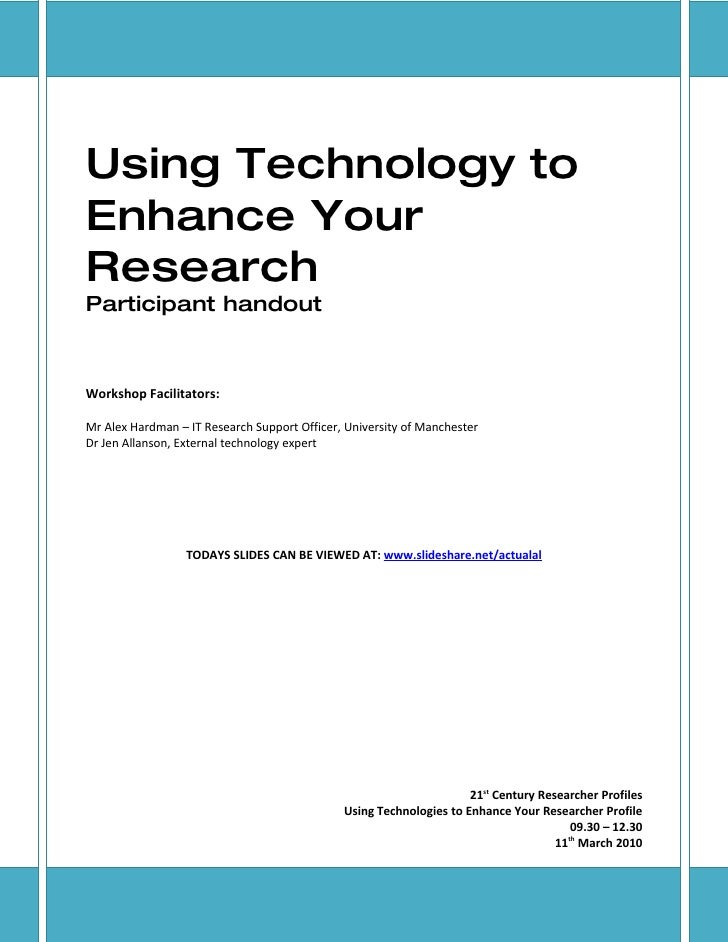 Using Technology to Enhance Your Research Participant handout    Workshop Facilitators:  Mr Alex Hardman – IT Research Sup...