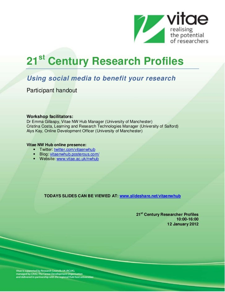21st Century Research ProfilesUsing social media to benefit your researchParticipant handoutWorkshop facilitators:Dr Emma ...