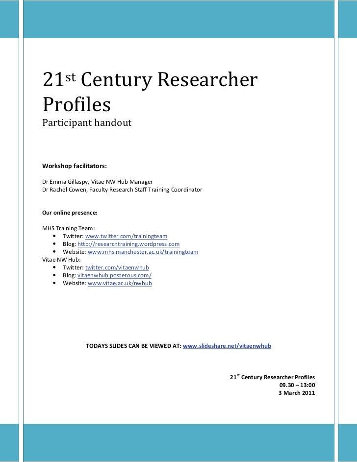 21st Century ResearcherProfilesParticipant handoutWorkshop facilitators:Dr Emma Gillaspy, Vitae NW Hub ManagerDr Rachel Co...