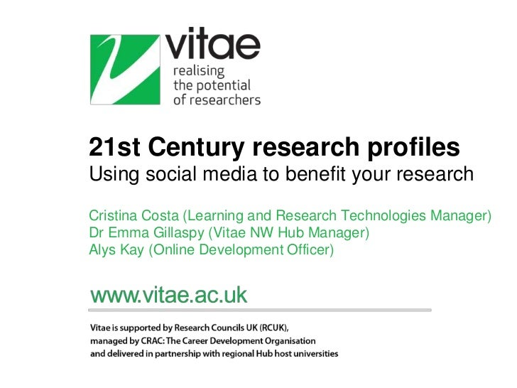 21st Century research profilesUsing social media to benefit your researchCristina Costa (Learning and Research Technologie...
