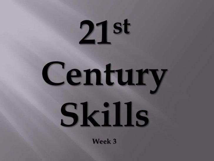 21st Century Skills<br />Week 3<br />