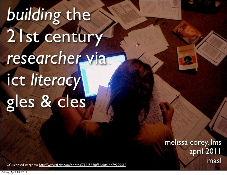 building the    21st century    researcher via    ict literacy    gles & cles                                             ...