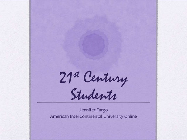 21 st   Century          Students              Jennifer FargoAmerican InterContinental University Online