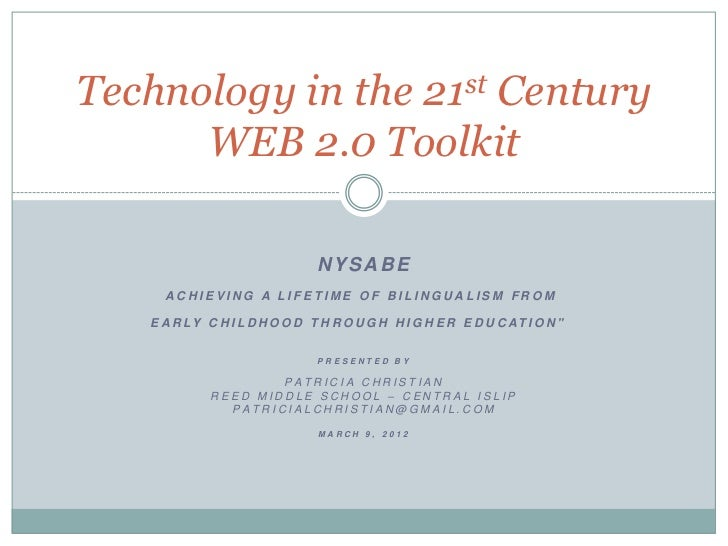 Technology in the  Century                       21st      WEB 2.0 Toolkit                               NYSABE     ACHIEV...