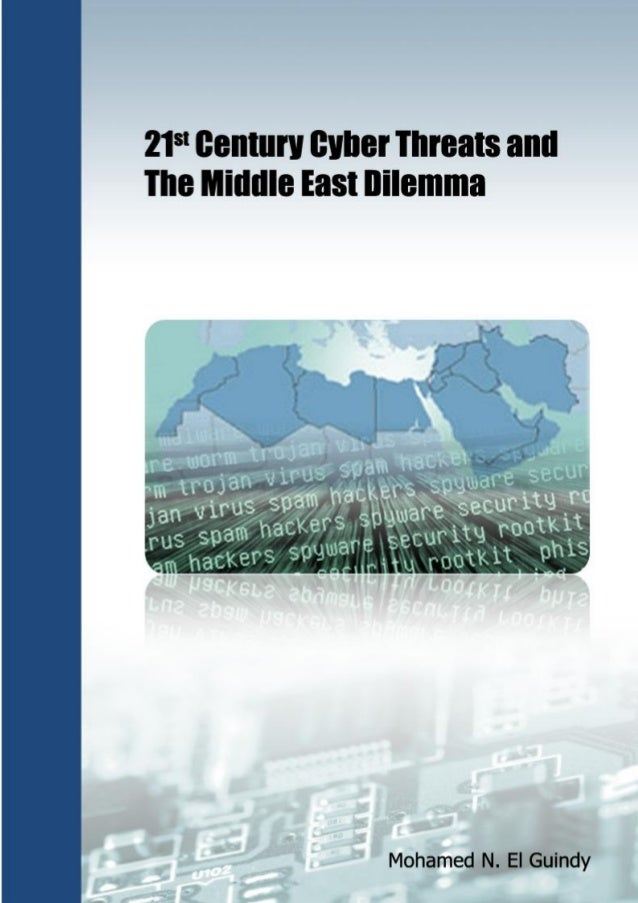 21st Century Cyber Threats and the Middle East Dilemma