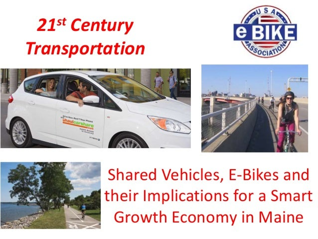21st Century Transportation Shared Vehicles, E-Bikes and their Implications for a Smart Growth Economy in Maine