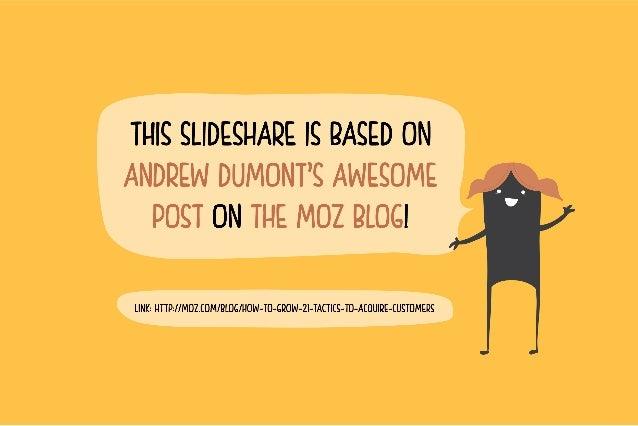 21tacticstoacquirecustomers referralcandyslideshare-140908124745-phpapp01 Slide 2