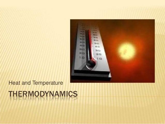 Heat and Temperature  THERMODYNAMICS