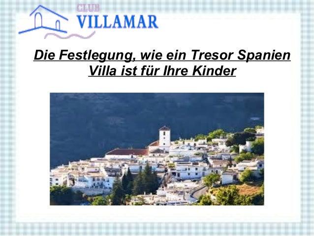 Die Festlegung, wie ein Tresor Spanien Villa ist für Ihre Kinder