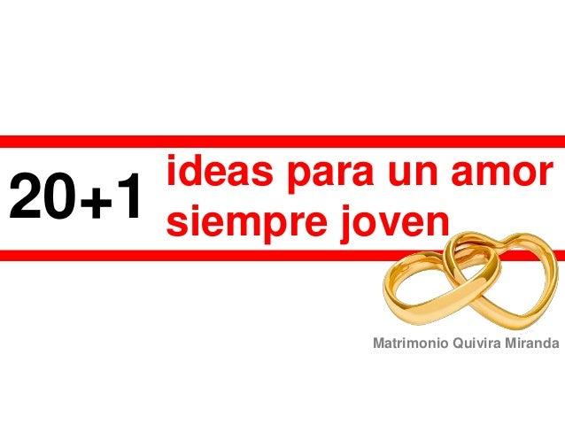 ideas para un amor siempre joven Matrimonio Quivira Miranda 20+1