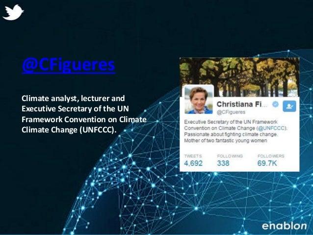 Enablon 2014- ConfidentialEnablon 2014- Confidential @CFigueres Climate analyst, lecturer and Executive Secretary of the U...