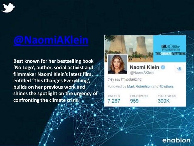 Enablon 2014- ConfidentialEnablon 2014- Confidential @NaomiAKlein Best known for her bestselling book 'No Logo', author, s...