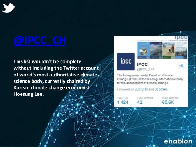 Enablon 2014- ConfidentialEnablon 2014- Confidential @IPCC_CH This list wouldn't be complete without including the Twitter...