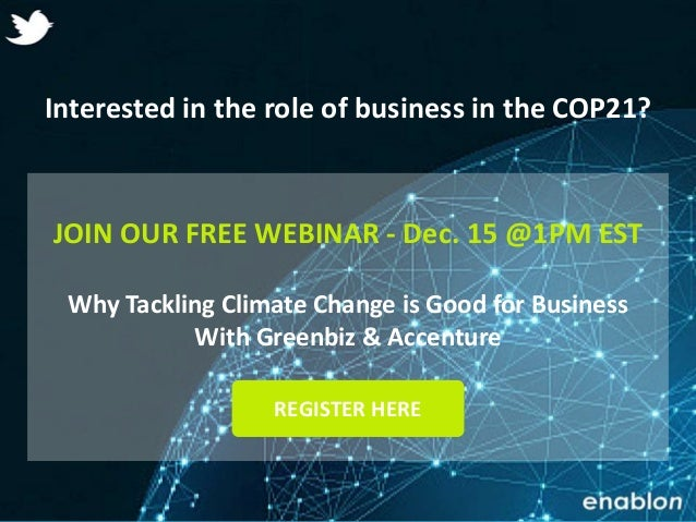 Enablon 2014- ConfidentialEnablon 2014- Confidential Interested in the role of business in the COP21? JOIN OUR FREE WEBINA...