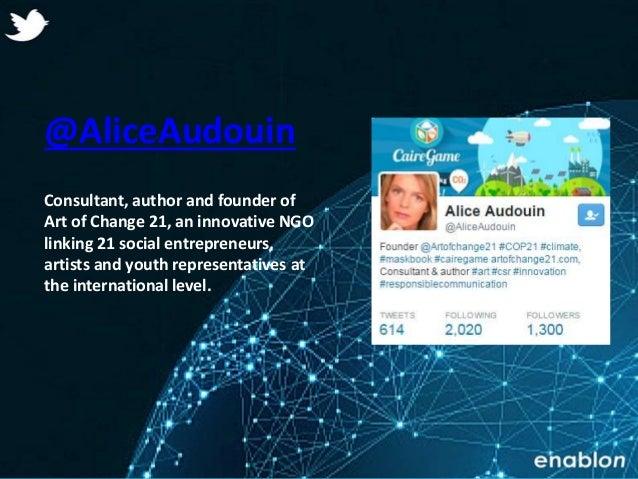 Enablon 2014- ConfidentialEnablon 2014- Confidential @AliceAudouin Consultant, author and founder of Art of Change 21, an ...