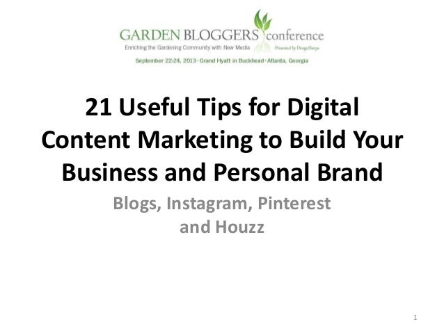 21 Useful Tips for Digital Content Marketing to Build Your Business and Personal Brand Blogs, Instagram, Pinterest and Hou...