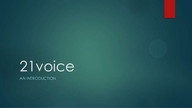 21voice AN INTRODUCTION
