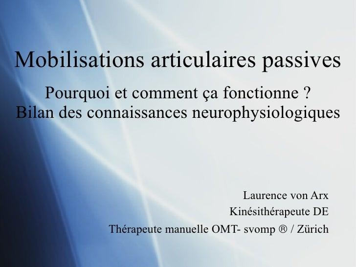 Mobilisations articulaires passives Pourquoi et comment ça fonctionne ? Bilan des connaissances neurophysiologiques   Laur...