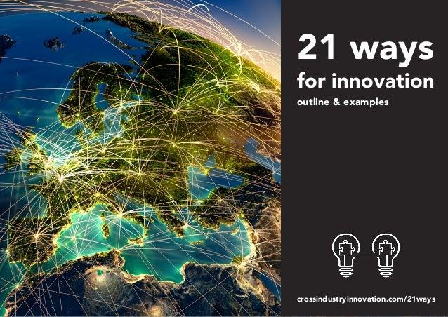 for innovation outline & examples 21 ways crossindustryinnovation.com/21ways