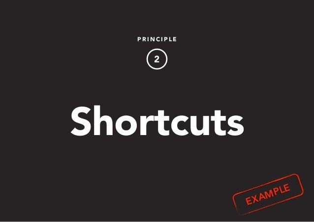 P R I N C I P L E 2 Shortcuts EXAMPLE