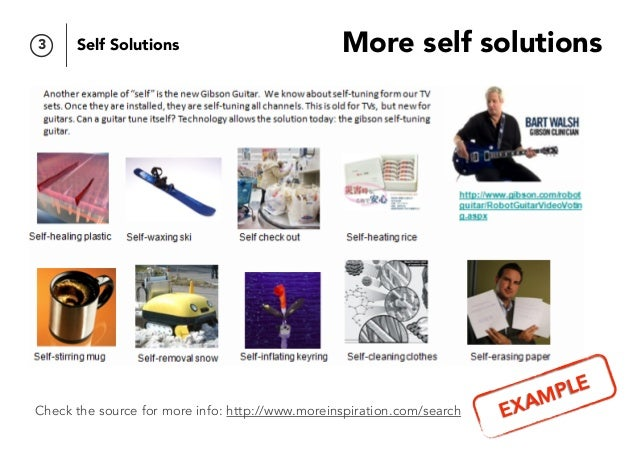 More self solutions Check the source for more info: http://www.moreinspiration.com/search 3 Self Solutions EXAMPLE