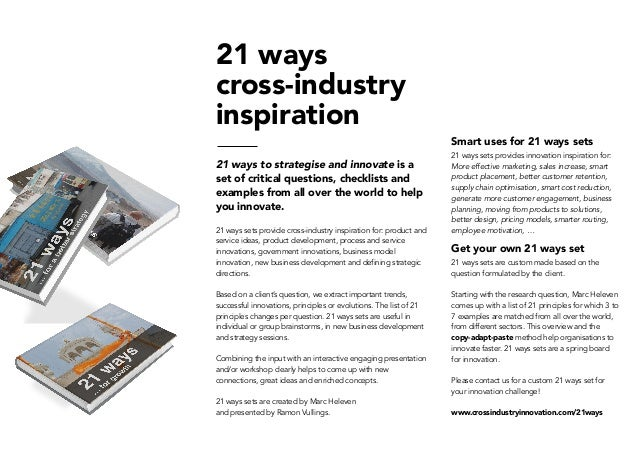 21 ways  cross-industry  inspiration 21 ways to strategise and innovate is a set of critical questions, checklists and e...