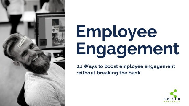 Employee Engagement 21 Ways to boost employee engagement without breaking the bank