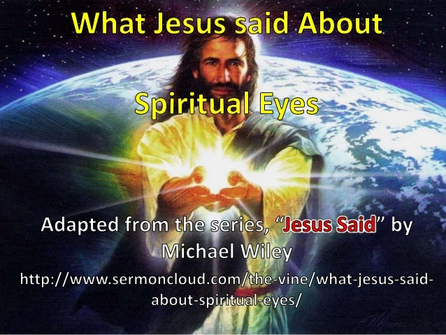 What Jesus said About Spiritual Eyes