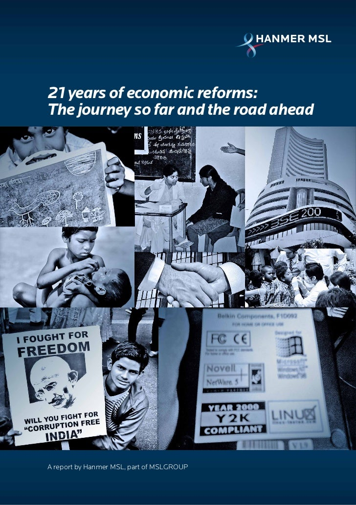 21 years of economic reforms:The journey so far and the road aheadA report by Hanmer MSL, part of MSLGROUP