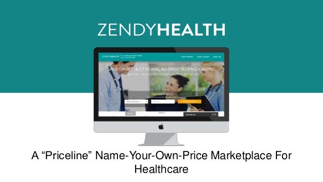 "A ""Priceline"" Name-Your-Own-Price Marketplace For Healthcare"