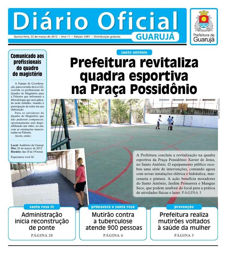 Diário Oficial  Quinta-feira, 22 de março de 2012 • Ano 11 • Edição: 2487 • Distribuição gratuita                         ...