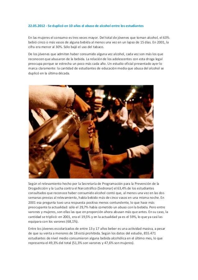 22.05.2012 - Se duplicó en 10 años el abuso de alcohol entre los estudiantesEn las mujeres el consumo es tres veces mayor....
