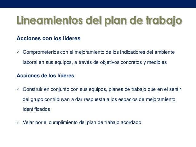 Lineamientos del plan de trabajo Acciones con los líderes   Comprometerlos con el mejoramiento de los indicadores del amb...