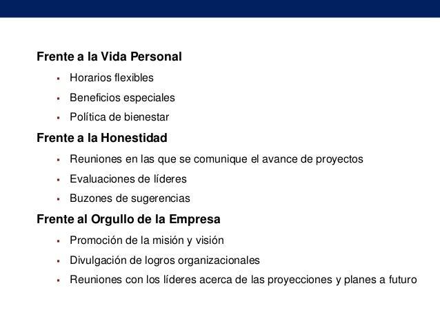 Frente a la Vida Personal   Horarios flexibles    Beneficios especiales    Política de bienestar  Frente a la Honestida...