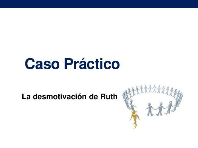 Caso Práctico La desmotivación de Ruth