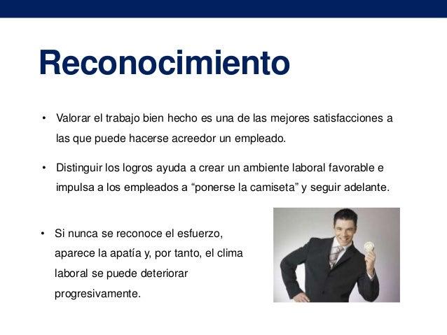 Reconocimiento • Valorar el trabajo bien hecho es una de las mejores satisfacciones a las que puede hacerse acreedor un em...