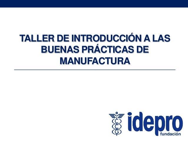 Buenas pr cticas de manufactura powerpoint Manual de buenas practicas de manufactura pdf