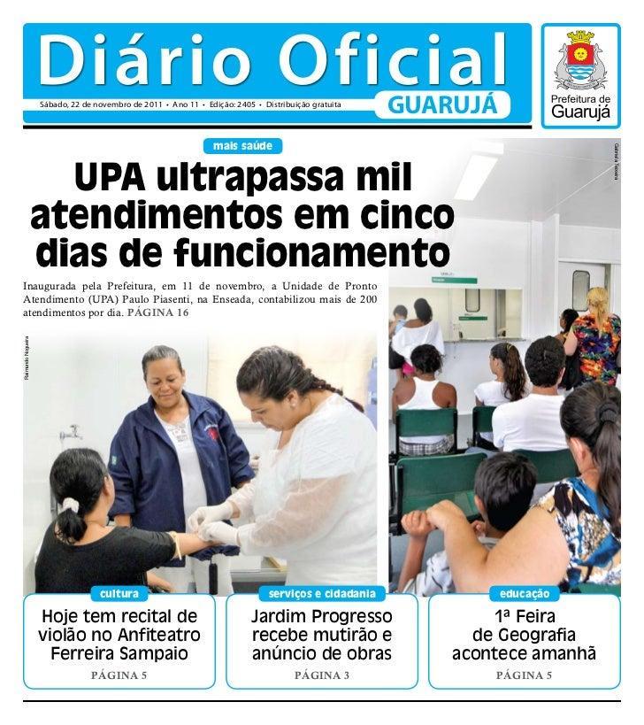 Diário Oficial                    Sábado, 22 de novembro de 2011 • Ano 11 • Edição: 2405 • Distribuição gratuita          ...