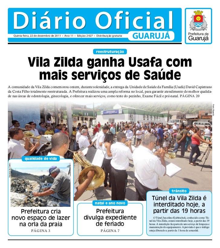 Diário Oficial                    Quinta-feira, 22 de dezembro de 2011 • Ano 11 • Edição: 2427 • Distribuição gratuita    ...