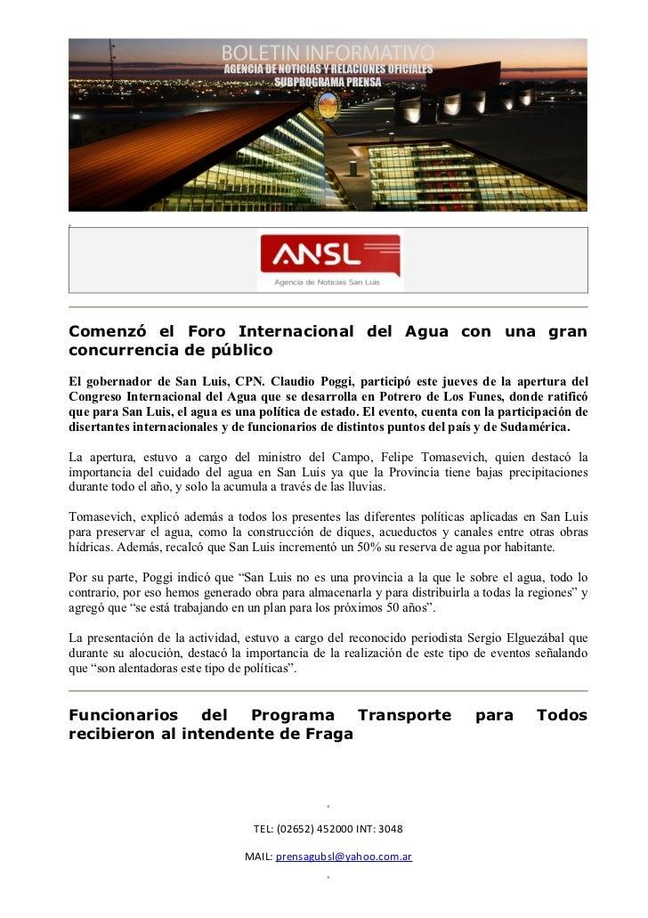 Comenzó el Foro Internacional del Agua con una granconcurrencia de públicoEl gobernador de San Luis, CPN. Claudio Poggi, p...