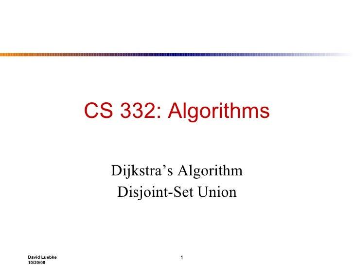 CS 332: Algorithms Dijkstra's Algorithm Disjoint-Set Union