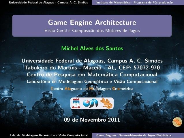 Universidade Federal de Alagoas - Campus A. C. Simões Instituto de Matemática - Programa de Pós-graduação Game Engine Arch...