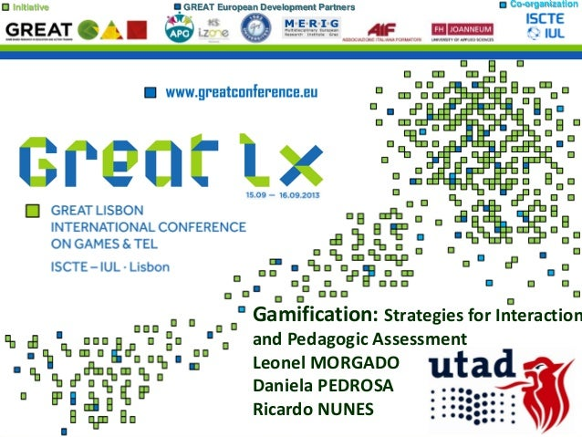 Initiative GREAT European Development Partners Co-organization Gamification: Strategies for Interaction and Pedagogic Asse...
