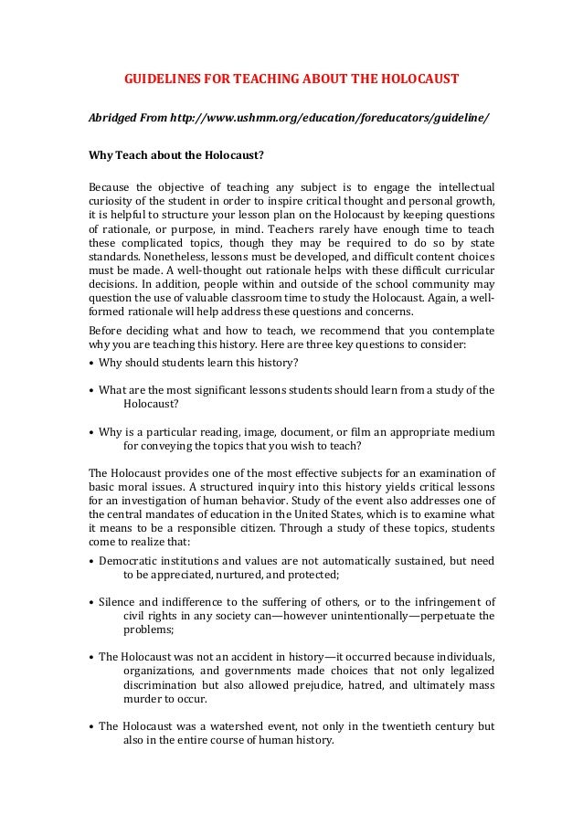 GUIDELINES FOR TEACHING ABOUT THE HOLOCAUST Abridged From http://www.ushmm.org/education/foreducators/guideline/ Why Teach...
