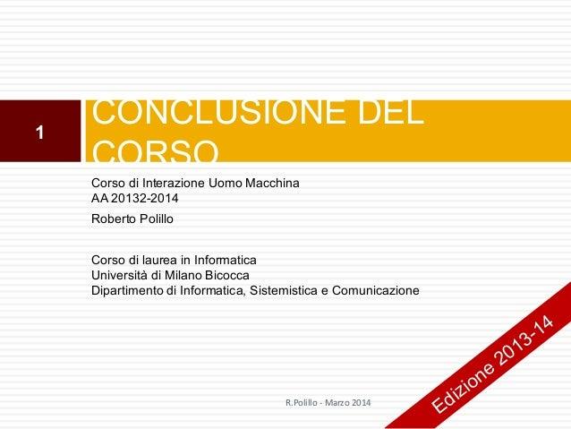 Corso di Interazione Uomo Macchina AA 20132-2014 Roberto Polillo Corso di laurea in Informatica Università di Milano Bicoc...