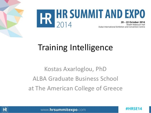 Training Intelligence  Kostas Axarloglou, PhD  ALBA Graduate Business School  at The American College of Greece