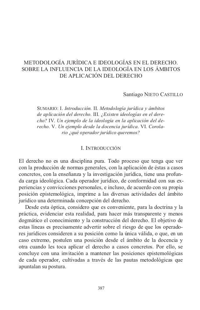 METODOLOGÍA JURÍDICA E IDEOLOGÍAS EN EL DERECHO. SOBRE LA INFLUENCIA DE LA IDEOLOGÍA EN LOS ÁMBITOS DE APLICACIÓN DEL DERE...