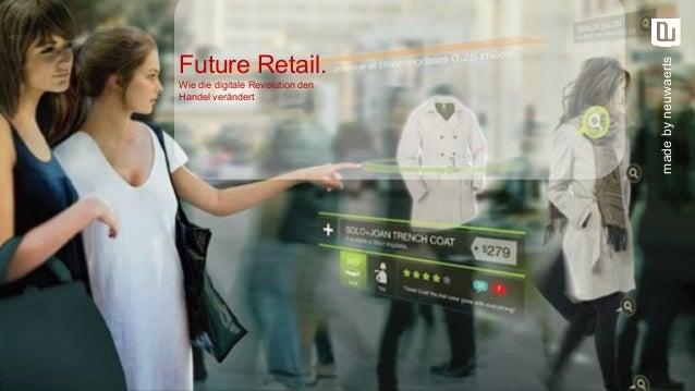 Future Retail. Wie die digitale Revolution den Handel verändert madebyneuwaerts