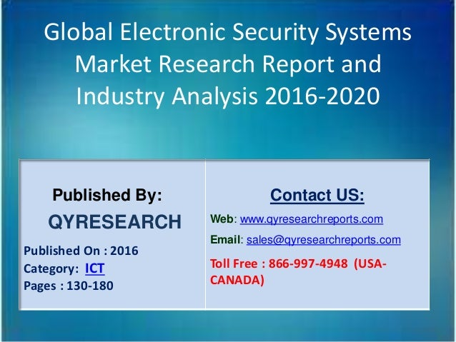 Global Electronic Security Systems Market Research Report and Industry Analysis 2016-2020 Published By: QYRESEARCH Publish...